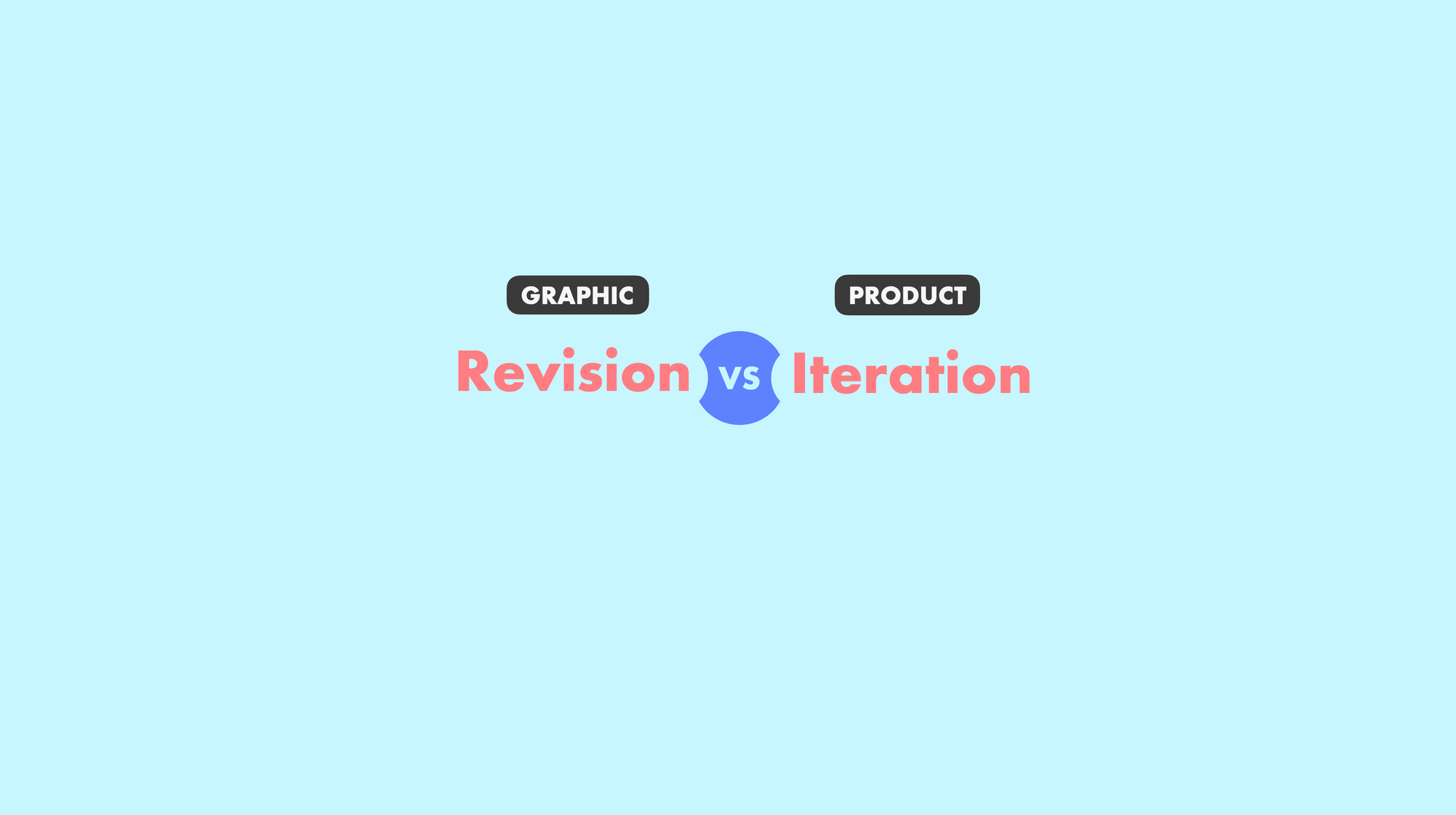 Revision (graphic) vs Iteration (product) - Coral text on blue bg