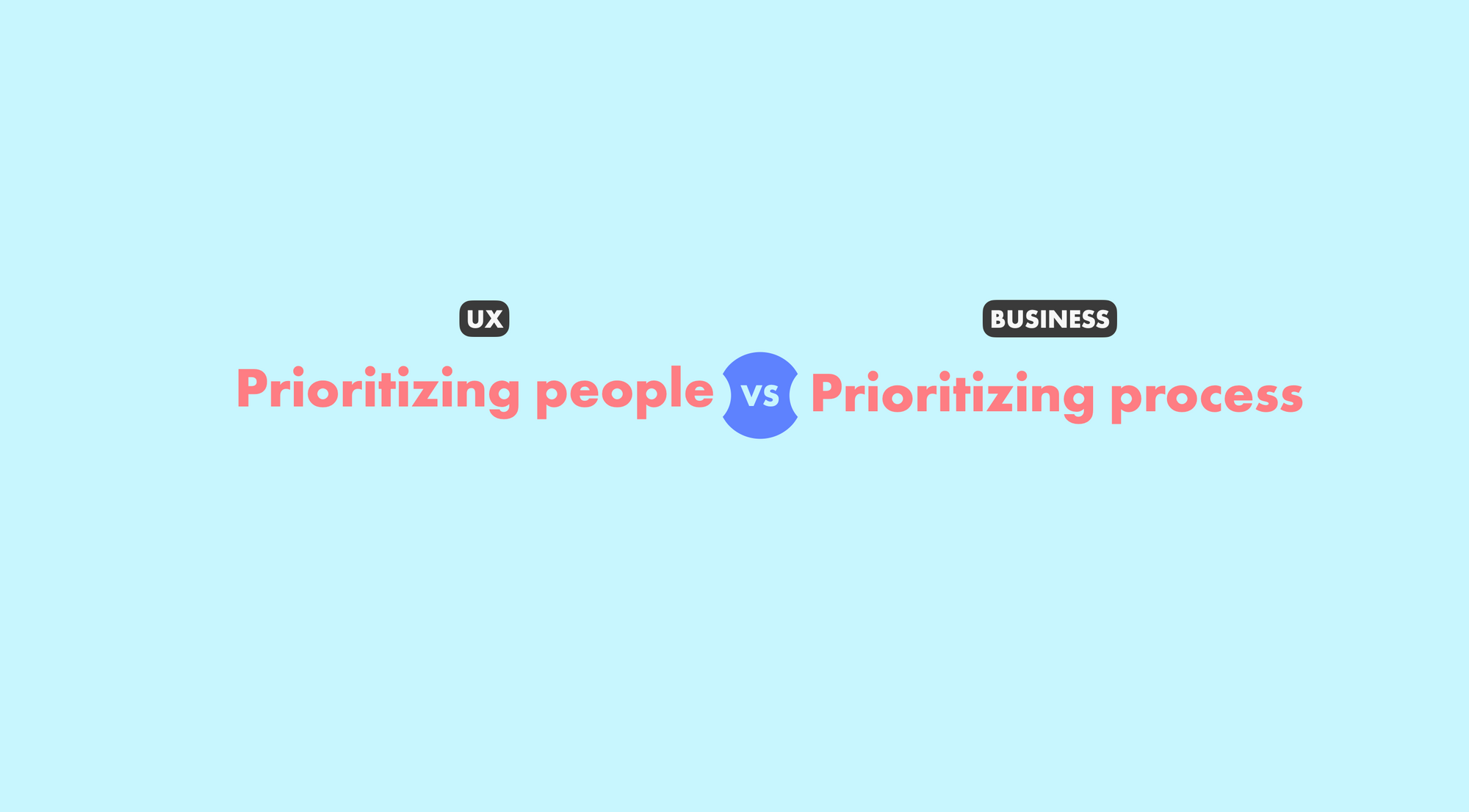 People (UX) over Process (Business) - Coral text on blue bg