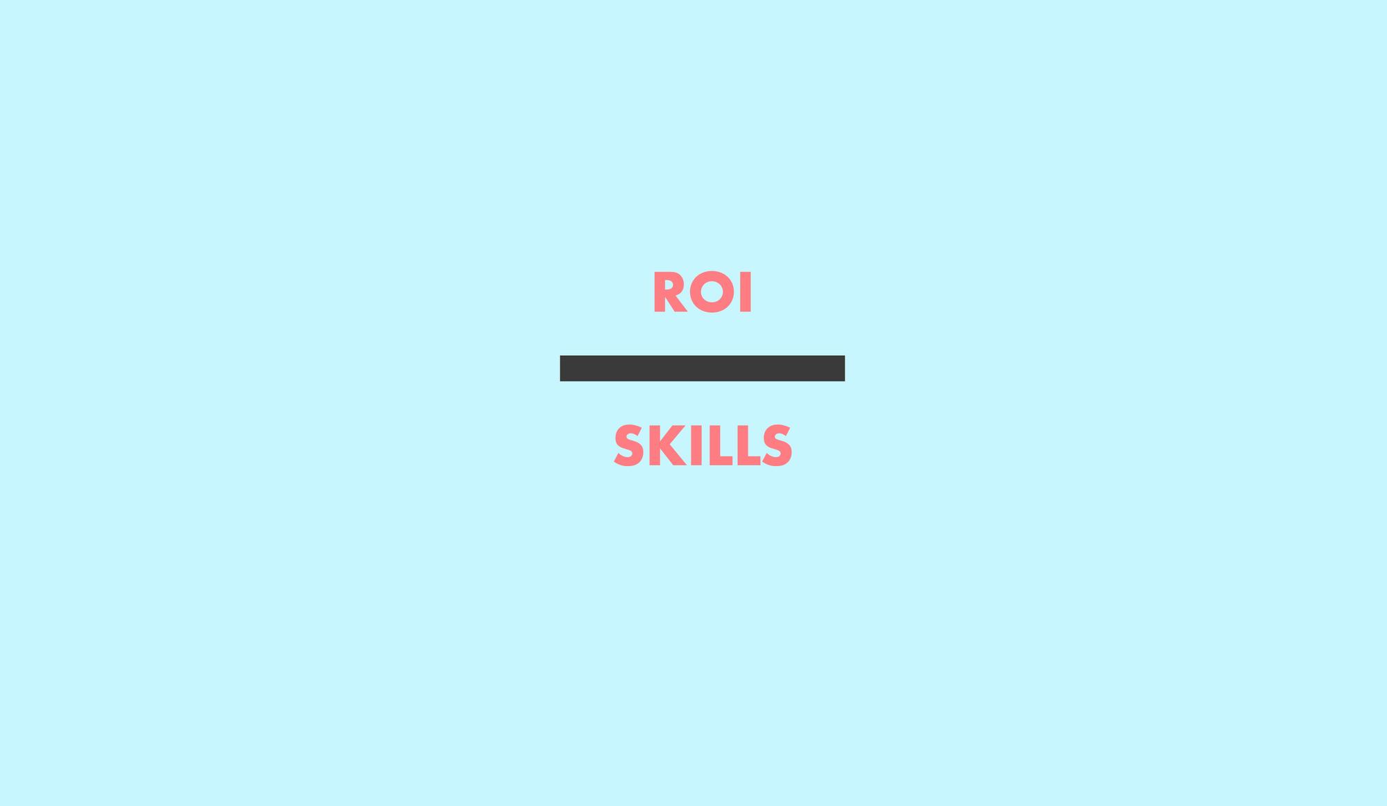 ROI over Skills - Coral texxt on light blue bg